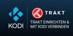 Trakt und Kodi - Trakt einrichten und mit Kodi verbinden
