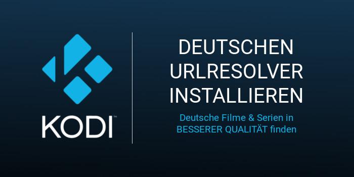 Deutscher URLResolver - Filme und Serien in besserer Qualität finden