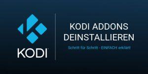Kodi Addons deinstallieren - Einfafch erklärt