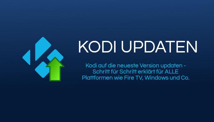 Kodi updaten: Immer auf der neuesten Version
