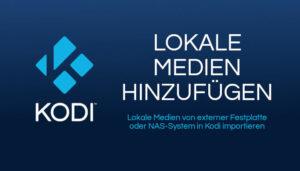 Lokale Medien in Kodi Bibliothek importieren