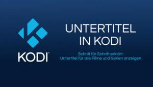 Untertitel in Kodi für alle Filme und Serien einrichten