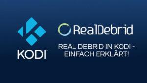 Real Debrid in Kodi einrichten und verwenden